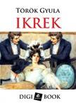 Török Gyula - Ikrek [eKönyv: epub, mobi]<!--span style='font-size:10px;'>(G)</span-->