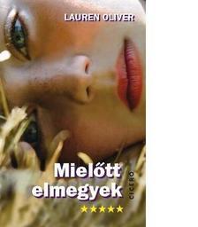 Lauren Oliver - Mielőtt elmegyek