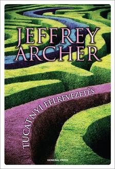 Jeffrey Archer - Tucatnyi félrevezetés