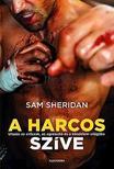 Sam Sheridan - A harcos szíve - Utazás az erőszak, az agresszió és a küzdelem világába