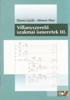 DIENES LÁSZLÓ-KLIMENT TIBOR - VILLANYSZERELŐ SZAKMAI ISMERETEK III. /59720/III./