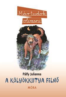 Pálfy Julianna - A kölyökkutya felnő - Már tudok olvasni