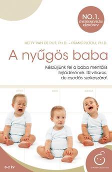 VAN DE RIJT, HETTY PH.D-ŐLOOIJ, FRANS PH - A nyűgös baba