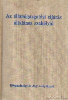 Berecz Aranka-Madarász Gabriella - Az államigazgatási eljárás általános szabályai [antikvár]