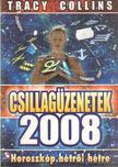 Collins, Tracy - Csillagüzenetek 2008 [antikvár]