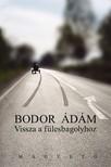 Bodor Ádám - Vissza a fülesbagolyhoz [eKönyv: epub, mobi]<!--span style='font-size:10px;'>(G)</span-->
