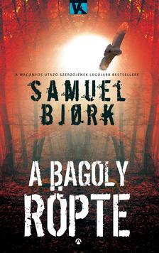 Samuel Bjork - A bagoly röpte