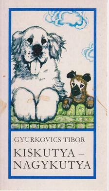 Gyurkovics Tibor - Kiskutya - nagykutya [antikvár]