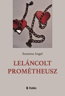 Angel Susannah - Leláncolt Prométheusz [eKönyv: epub, mobi]