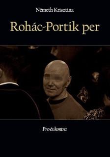 Németh Krisztina - Rohác-Portik per - Pro és kontra [eKönyv: epub, mobi]