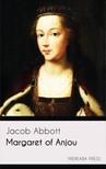 Abbott Jacob - Margaret of Anjou [eKönyv: epub, mobi]