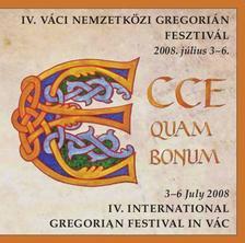 Gregorian - ECCE QUAM BONUM  -  IV. VÁCI NEMZETKÖZI GREGORIÁN FESZTIVÁL  (CD)