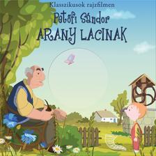 PETŐFI SÁNDOR - Arany Lacinak - DVD melléklettel