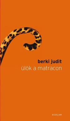 Berki Judit - Ülök a matracon ###