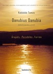 KABDEBÓ TAMÁS - Danubius Danubia I-III. - Folyamregény [eKönyv: epub, mobi]<!--span style='font-size:10px;'>(G)</span-->