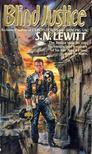 LEWITT, S. N. - Blind Justice [antikvár]