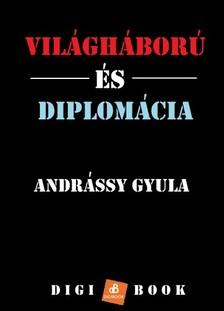 Gyula Andrássy - Diplomácia és világháború [eKönyv: epub, mobi]