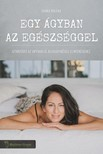 Sinka Miléna - Egy ágyban az egészséggel [eKönyv: epub,  mobi]