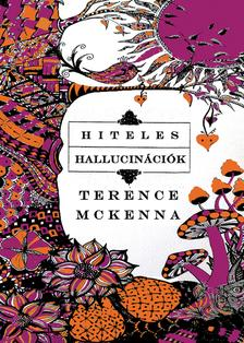 Terence McKenna - Hiteles hallucinációk