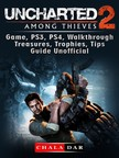 Dar Chala - Uncharted 2 Among Thieves Game,  PS3,  PS4,  Walkthrough,  Treasures,  Trophies,  Tips,  Guide Unofficial [eKönyv: epub,  mobi]