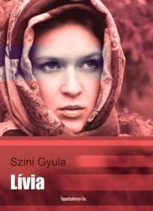 Szini Gyula - Lívia [eKönyv: epub, mobi]