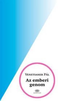 VENETIANER PÁL - Az emberi genom