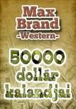MAX BRAND - 50000 dollár kalandjai [eKönyv: epub,  mobi]