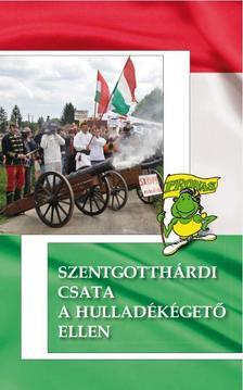 WOKI ZOLTÁN (szerk.) - Szentgotthárdi csata a hulladékégető ellen