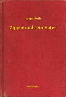 Joseph Roth - Zipper und sein Vater [eKönyv: epub, mobi]