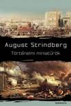 August Strindberg - Történelmi miniatűrök [eKönyv: epub, mobi]<!--span style='font-size:10px;'>(G)</span-->