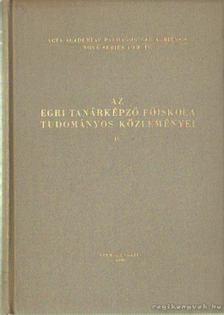 Dr. Bende Sándor - Az Egri Tanárképző Főiskola tudományos közleményei IV. [antikvár]