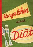 Mellinghoff, C. H. - Langer leben durch Diat [antikvár]