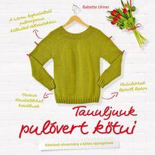 Babette Ulmer - Tanuljunk pulóvert kötni ###
