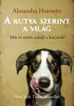 Alexandra Horowitz - A kutya szerint a világ [eKönyv: epub, mobi]<!--span style='font-size:10px;'>(G)</span-->