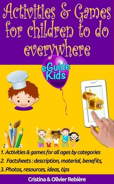 Olivier Rebiere Cristina Rebiere, - Activities & Games for kids to do everywhere - Create magic for your kids! [eKönyv: epub, mobi]