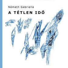 Németh Gabriella - Tétlen idő