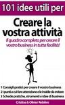 Olivier Rebiere Cristina Rebiere, - 101 idee utili per.. Creare la vostra attivita [eKönyv: epub,  mobi]