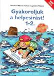 Gránitzné Ribarits Valéria, Ligetfalvi Mihályné - Gyakoroljuk a helyesírást! 1-2.