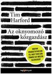Tim Harford - Az oknyomozó közgazdász