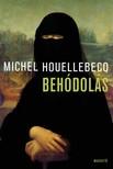 Michel Houellebecq - Behódolás [eKönyv: epub, mobi]<!--span style='font-size:10px;'>(G)</span-->