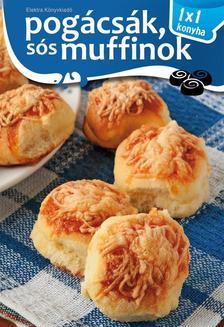 - Pogácsák, sós muffinok - 1x1 konyha