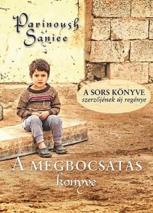 Parinoush Sanee - A megbocsátás könyve [eKönyv: epub, mobi]