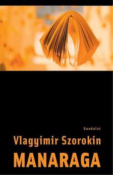 Vlagyimir Szorokin - Manaraga