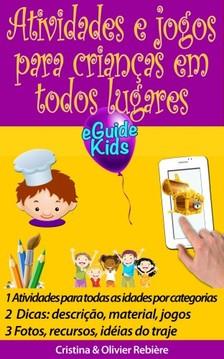 Olivier Rebiere Cristina Rebiere, - Atividades e jogos para crianças em todos lugares [eKönyv: epub, mobi]
