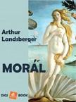 Landsberger Artur - Morál [eKönyv: epub, mobi]<!--span style='font-size:10px;'>(G)</span-->