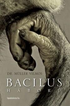 DR. MÜLLER VILMOS - Bacilusháború [eKönyv: epub, mobi]
