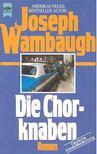 Wambaugh, Joseph - Die Chorknaben [antikvár]