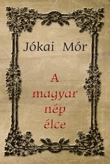 JÓKAI MÓR - A magyar nép élce