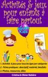 Olivier Rebiere Cristina Rebiere, - Activités & jeux pour enfants a faire partout [eKönyv: epub,  mobi]