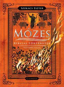 Szokács Eszter - Mózes - Bibliai történetek